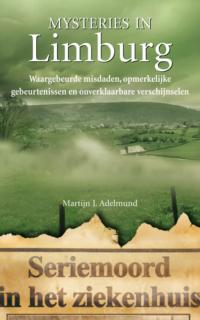 Mysteries in Limburg Martijn J. Adelmund