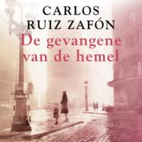 De gevangene van de hemel Carlos Ruiz Zafón