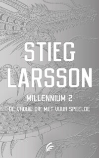 De vrouw die met vuur speelde – Millennium 2 Stieg Larsson