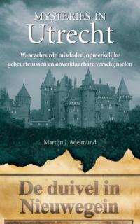 Mysteries in Utrecht Martijn J. Adelmund
