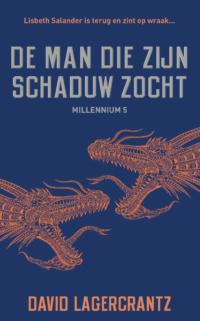 De man die zijn schaduw zocht – Millennium 5 David Lagercrantz